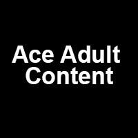 Ace Adult Content
