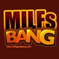 Milfs Bang