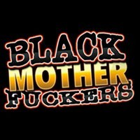 Black Mother Fuckers
