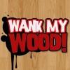 Wank My Wood