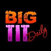 Big Tit Daily