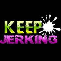 Keep Jerking