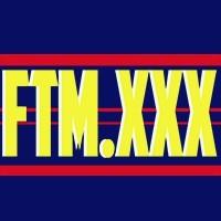 FTM XXX