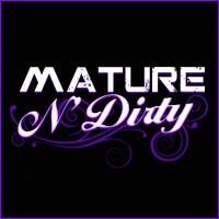 Mature N Dirty