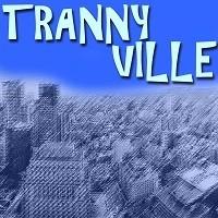 Tranny Ville