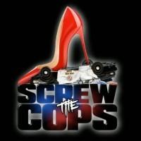 Screw The Cops