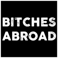 Bitches Abroad