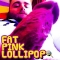 fatpinklollipop