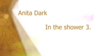 Anita Dark Sensual Shower