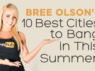 Bree olson road trip - top cities to bang in this summer