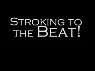Stroking to the beat - episode 2