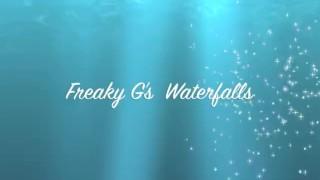 Freaky G's Waterfalls
