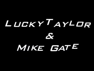 Lucky Taylor and Mike Gate