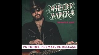 WHEELER WALKER JR. - REDNECK SHIT - PREMATURE RELEASE Teasing celeb