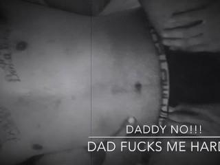 Daddy fucks me hard