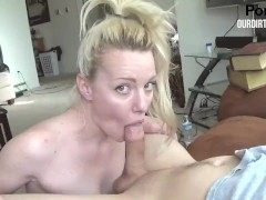 Young Blonde girl Teases Big Cock-Hands Free Blow Job-OurDirtyLilSecret
