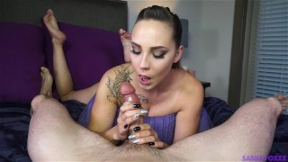 Ruined by Sasha  mark rockwell point of view babe tease blowjob tattoo big dick young brunette 60fps feet tribbing dick teasing hand job ruined orgasm sasha foxxx