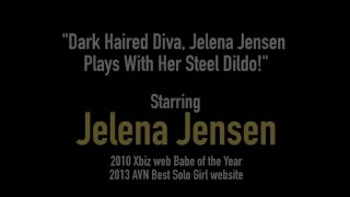 Dark Haired Diva, Jelena Jensen Plays With Her Steel Dildo!