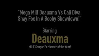 Mega Milf Deauxma Vs Cali Diva Shay Fox In A Booby Showdown!