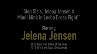 Step Sis's, Jelena Jensen & Mindi Mink in Lesbo Dress Fight! Pussylicking teasing