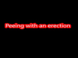 Peeing with an erection