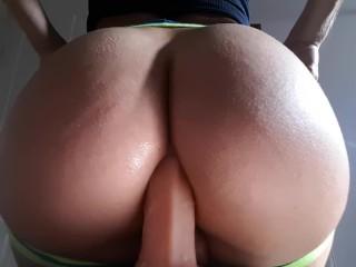 Big dildo in my bubble butt ass