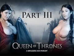 Queen Of Thrones: Part 3 (A XXX Parody) - Brazzers
