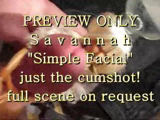 """PREVIEW ONLY: Savannah """"Simple Facial"""" (just the cum)"""