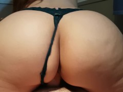 BIG ASS IN BLACK LACE PANTIES RIDES COCK, GETS FUCKED DOGGY, AND CUM ON ASS