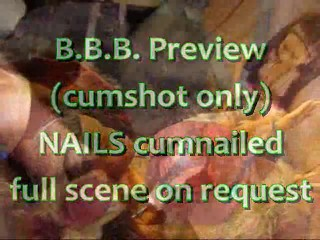 Preview Only: Nails is nailed with cum (cumshot only)