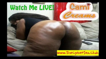 New Cami Creams Fat Ass Oiled Shaking Ebony BBW Hairy Cellulite Delight