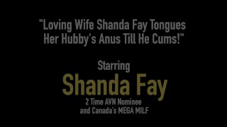 Loving Wife Shanda Fay Tongues Her Hubby's Anus Till He Cums