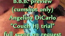 BBB preview: Angelina DiCarlo couch HJ trial (cumshot only)