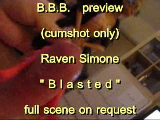 "BBB preview: Raven Simone ""Blasted"" (cumshot only)"
