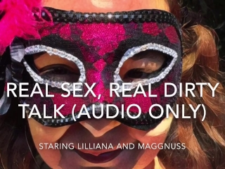 Real Sex, Real Dirty Talk (Audio Only) Lillianna and Maggnuss