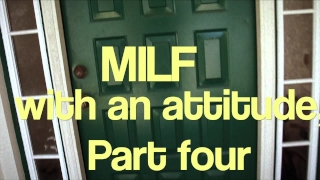 MILF with an attitude, part 4 Interracial creampie