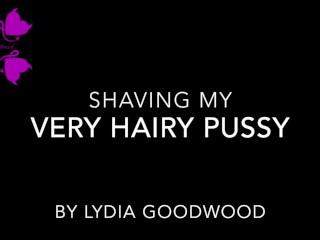 Shaving my hairy pussy