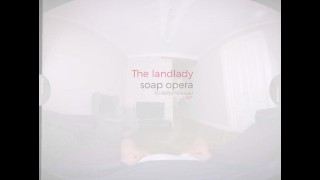 VirtualRealPorn.com The landlady soap opera