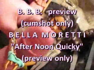 "BBB Preview: Bella Moretti ""After Noon Quickie"" (cumshot only)"