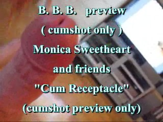 "BBB preview: Monica Sweetheart & friends ""Cum Receptacle"" (cumshot only)"
