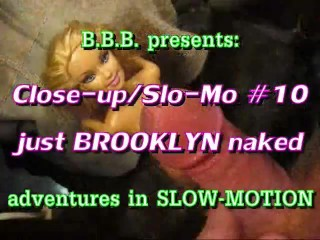 CLOSEUP&SLOWMOTION SC 10: Just BROOKLYN naked