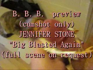 "B.B.B. preview: Jennifer Stone ""Blasted Again"" (cumshot only)"