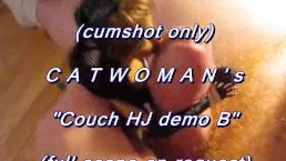 "B.B.B. preview: CatWoman ""Couch HJ Demo B"" (cumshot only"