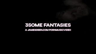3SOME FANTASIES - HARD ASS FUCKING  CUMSHOTS  PORNMUSICVIDEO Adult on