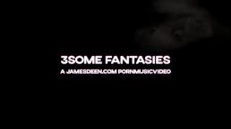 3SOME FANTASIES - HARD ASS FUCKING | CUMSHOTS | PORNMUSICVIDEO