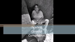 The Slut Scarlett Cumslut compilation.