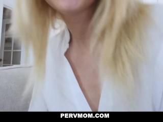 PervMom – Hot Stepmom Caresses And Sucks My Cock