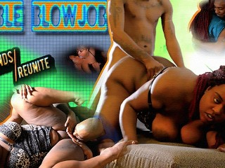 Old Friends Reunite For A DOUBLE BLOWJOB & Swap Sperm
