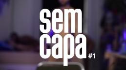 SEM CAPA #1 | VAMOS FALAR DE SEXO?