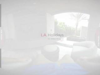 VirtualRealPorn.com - L.A Holidays